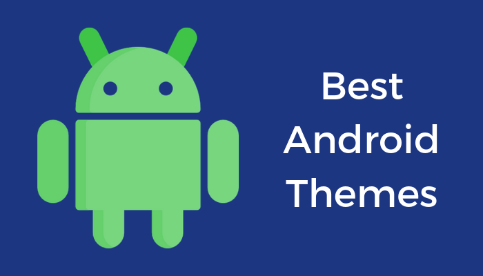 best android themes 1
