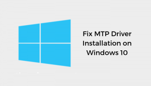 fix mtp driver installation on windows 10