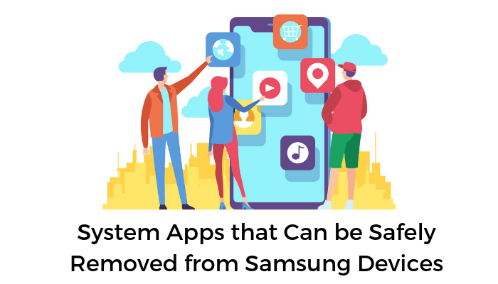 list of system apps that can be safely removed from samsung devices
