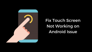 Fix Touch Screen Not Working On Android Issue