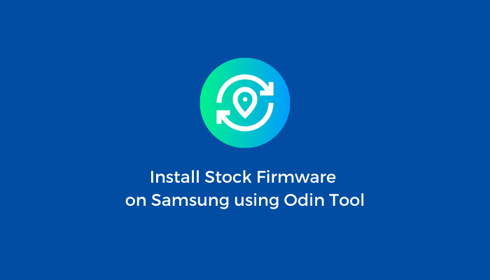 Install-Stock-Firmware-Samsung-Using-Odin