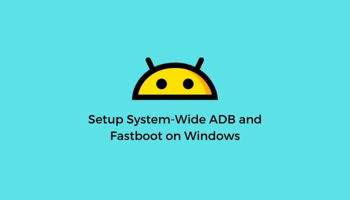 System-Wide-ADB-Fastboot-Windows