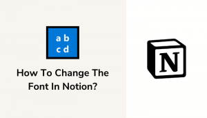 How To Change The Font In Notion