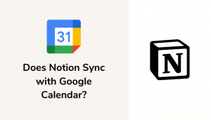 Does Notion Sync With Google Calendar?
