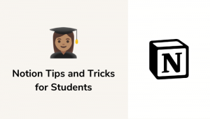 9 Best Notion Tips And Tricks For Students
