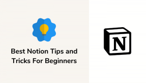 11 Best Notion Tips And Tricks For Beginners
