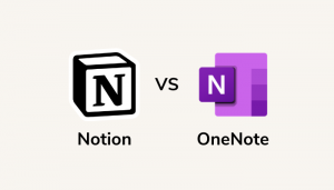 Notion Vs Onenote: Is Notion Better Than Onenote?